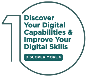 Step 1: Discover Your Digital Capabilities and Improve Your Digital Skills