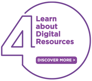 Step 4: Learn About Digital Resources